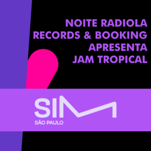 RADIOLA RECORDS & BOOKING APRESENTA JAM TROPICAL