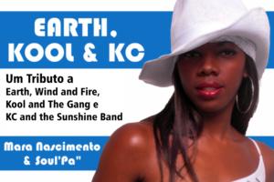 Earth, Kool & KC • Mara Nascimento & Soul'pa