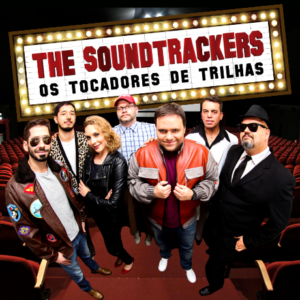 The Soundtrackers • SERÁ REAGENDADO
