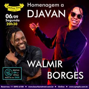 20h30 • Walmir Borges • Djavan • Véspera de Feriado