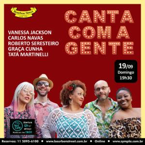 19h30 • Cante Com A Gente Especial • Carlos Navas + Graça Cunha + Tata Martinelli + Vanessa Jackson + Roberto Seresteiro