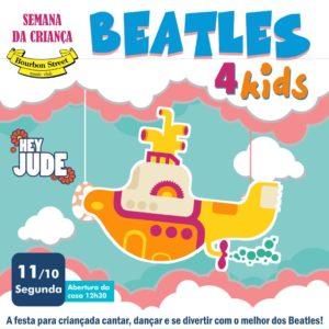 14h30 • Semana da Criança • Beatles for Kids • Véspera de Feriado